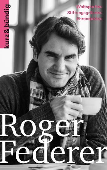 Roger Federer - Weltsportler Ballverliebter Wohltäter - cover