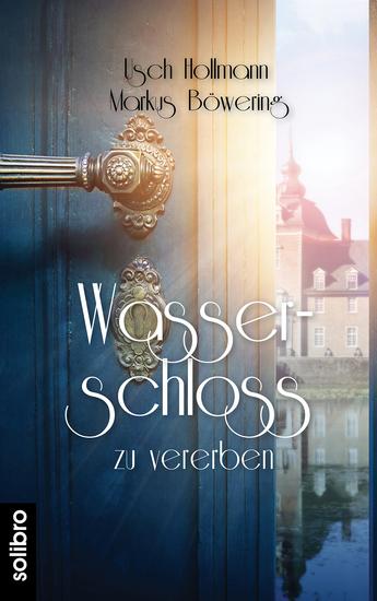 Wasserschloss zu vererben - Ein Münsterlandroman - cover