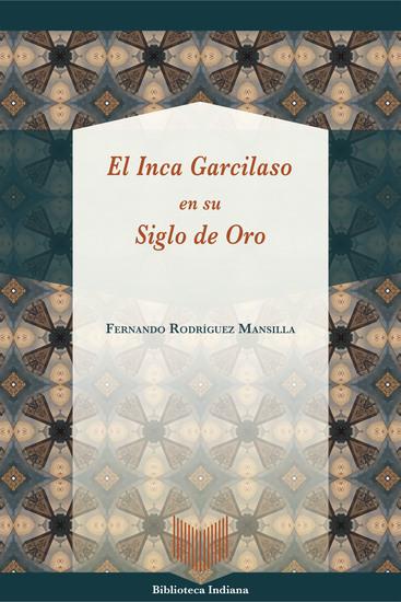 El Inca Garcilaso en su Siglo de Oro - cover