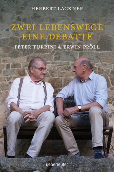 Zwei Lebenswege Eine Debatte - Peter Turrini & Erwin Pröll - cover