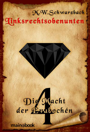 Linksrechtsobenunten - Band 4: Die Macht der Evubachén - Fantasy-Serie in 4 Bänden - cover