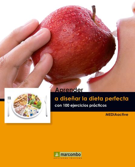 Aprender a diseñar la dieta perfecta con 100 ejercicios prácticos - cover