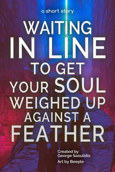 Waiting in Line to Get Your Soul Weighed Up Against a Feather - cover