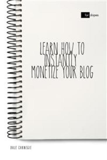 Learn How to Instantly Monetize Your Blog - cover