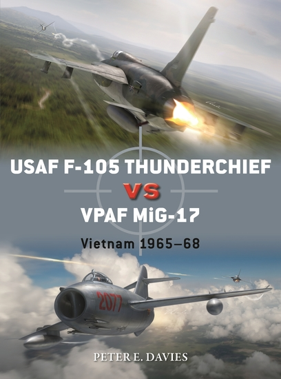USAF F-105 Thunderchief vs VPAF MiG-17 - Vietnam 1965–68 - cover