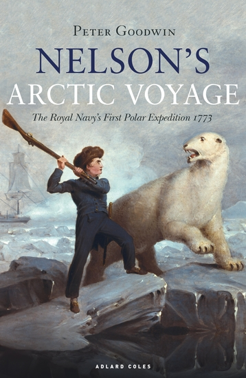 Nelson's Arctic Voyage - The Royal Navy's first polar expedition 1773 - cover