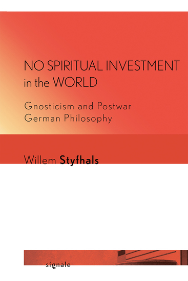 No Spiritual Investment in the World - Gnosticism and Postwar German Philosophy - cover