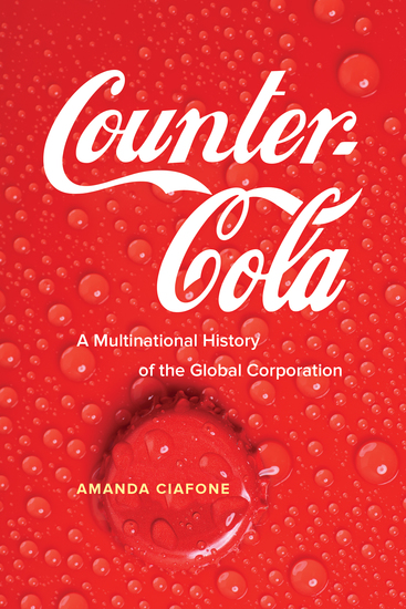 Counter-Cola - A Multinational History of the Global Corporation - cover
