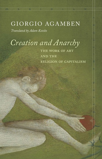 Creation and Anarchy - The Work of Art and the Religion of Capitalism - cover
