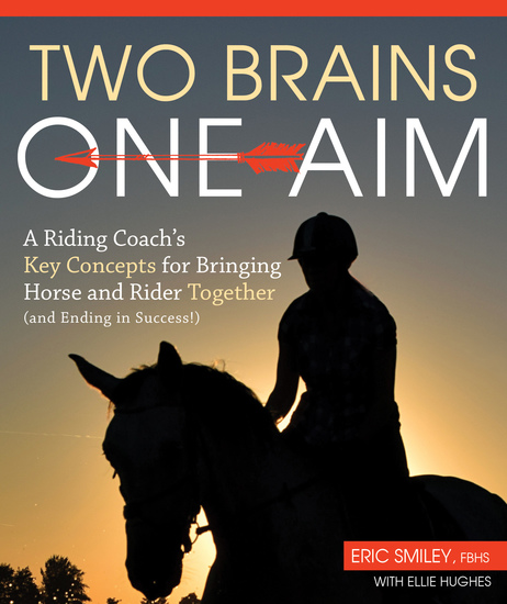 Two Brains One Aim - A Riding Coach's Key Concepts for Bringing Horse and Rider Together (and Ending in Success!) - cover