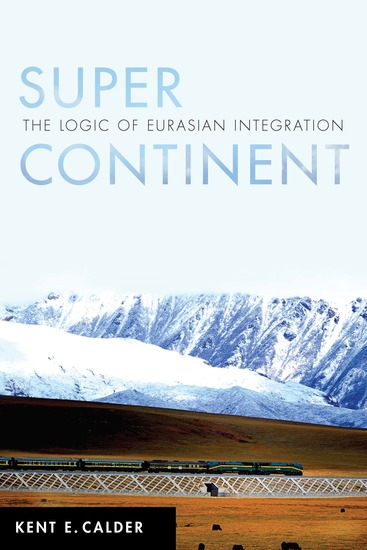 Super Continent - The Logic of Eurasian Integration - cover