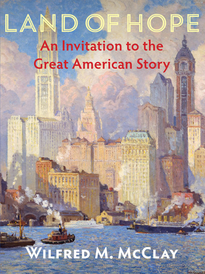 Land of Hope - An Invitation to the Great American Story - cover
