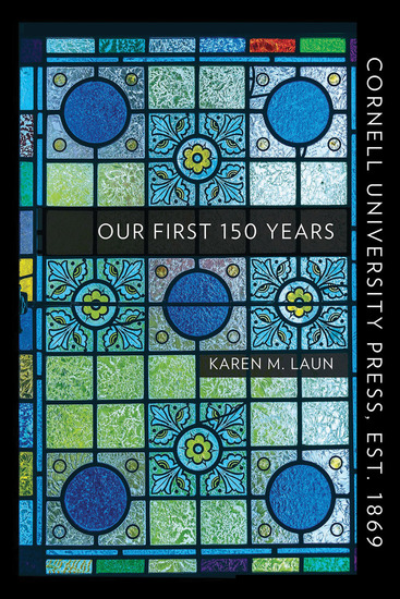 Cornell University Press Est 1869 - Our First 150 Years - cover