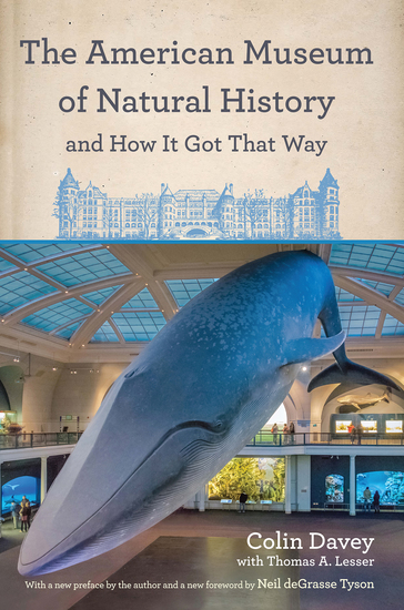 The American Museum of Natural History and How It Got That Way - cover