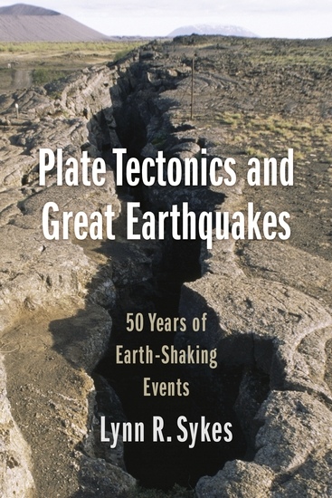Plate Tectonics and Great Earthquakes - 50 Years of Earth-Shaking Events - cover