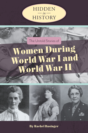 Hidden in History: The Untold Stories of Women During World War I and World War II - cover