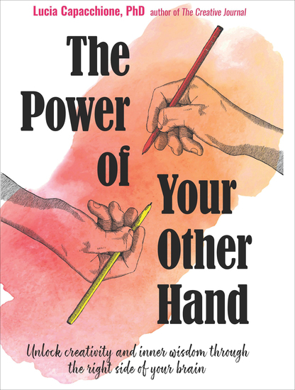 The Power of Your Other Hand - Unlock Creativity and Inner Wisdom Through the Right Side of Your Brain - cover