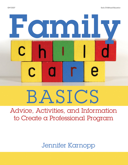 Family Child Care Basics - Advice Activities and Information to Create a Professional Program - cover