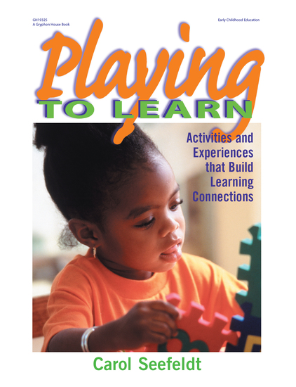 Playing to Learn - Activities and Experiences that Build Learning Connections - cover