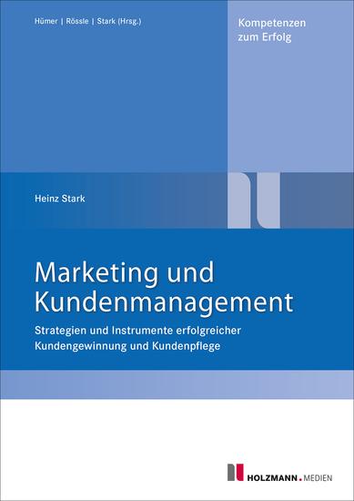 Marketing und Kundenmanagement - Strategien und Instrumente erfolgreicher Kundengewinnung und Kundenpflege - cover
