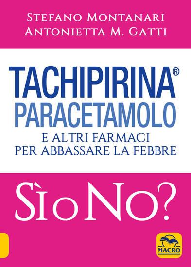 Tachipirina Paracetamolo e altri farmaci per abbassare la febbre - Sì o No? - cover