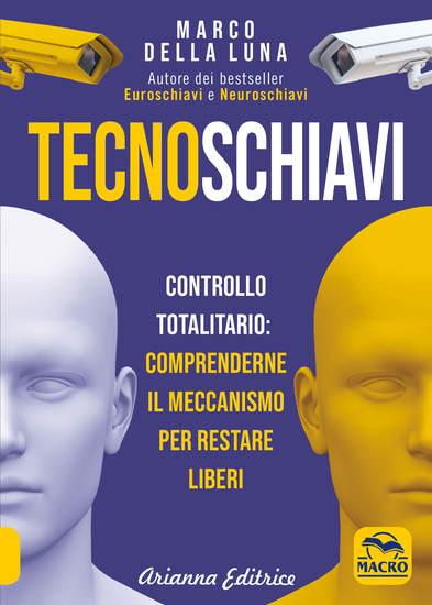 Tecnoschiavi - Controllo totalitario: comprenderne il meccanismo per restare liberi - cover