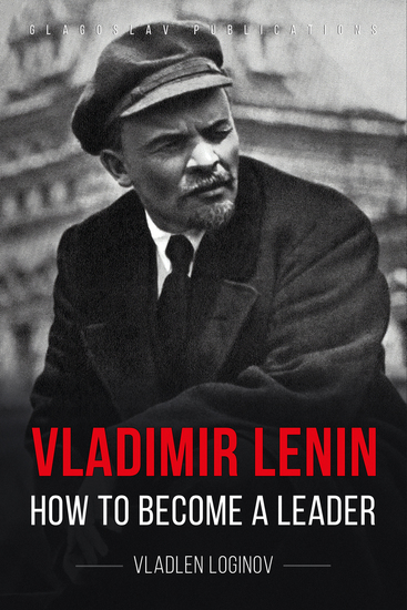 Vladimir Lenin - How to Become a Leader - cover