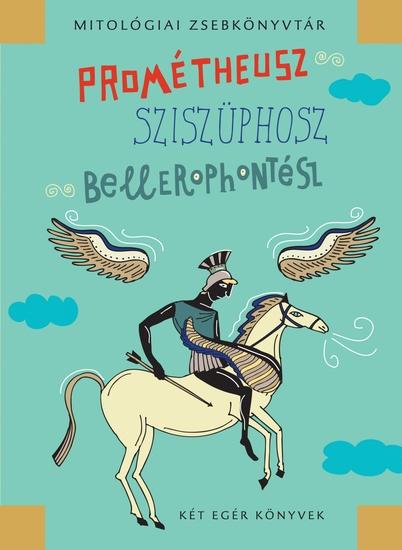 Prométheusz Sziszüphosz Bellerophontész - cover