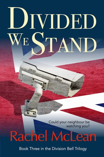 Divided We Stand - A chilling thriller about a Britain under surveillance - cover
