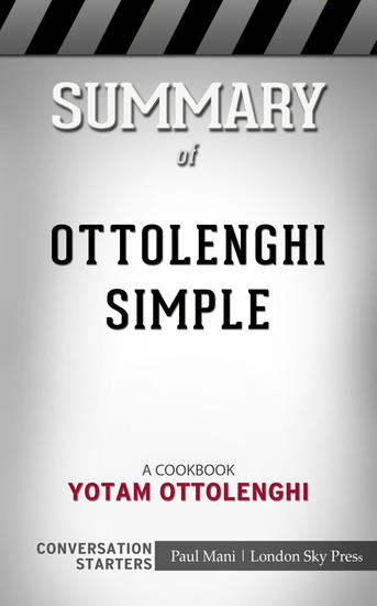 Summary of Ottolenghi Simple - A Cookbook: Conversation Starters - cover