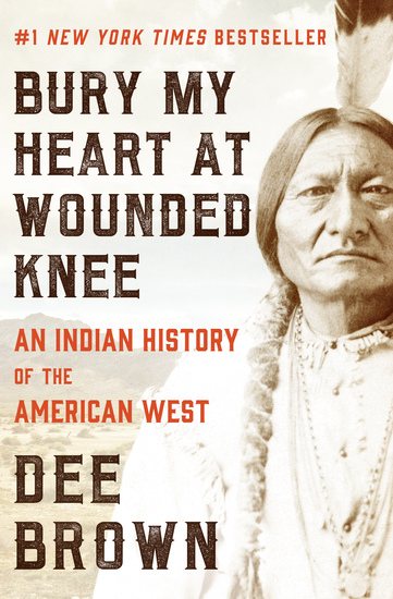Bury My Heart at Wounded Knee - An Indian History of the American West - cover