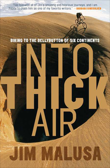 Into Thick Air - Biking to the Bellybutton of Six Continents - cover