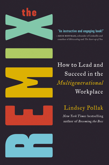 The Remix - How to Lead and Succeed in the Multigenerational Workplace - cover