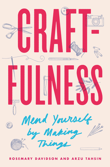 Craftfulness - Mend Yourself by Making Things - cover
