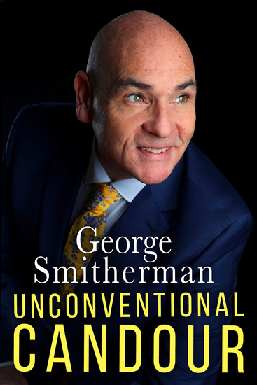 Unconventional Candour - The Life and Times of George Smitherman - cover