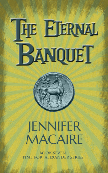 The Eternal Banquet - The Time for Alexander Series - cover