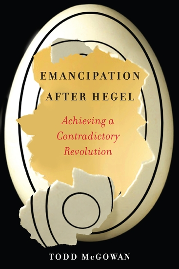 Emancipation After Hegel - Achieving a Contradictory Revolution - cover