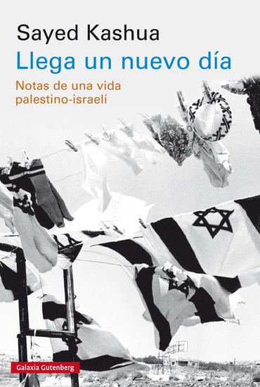 Llega un nuevo día - Notas de una vida palestino-israelí - cover