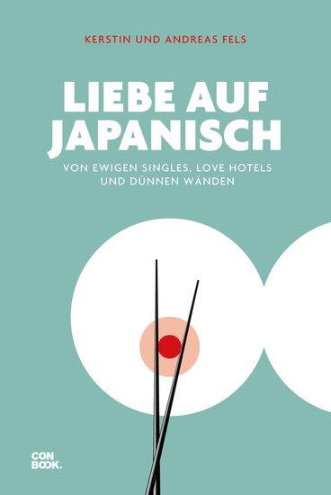 Liebe auf Japanisch - Von ewigen Singles Love Hotels und dünnen Wänden - cover