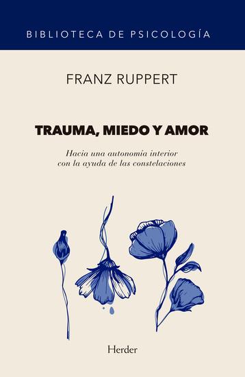 Trauma miedo y amor - Hacia una autonomía interior con la ayuda de las constelaciones - cover