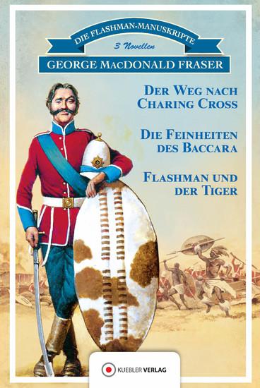 Flashman und der Tiger - 3 Novellen: Der Weg nach Charing Cross Die Feinheiten des Baccara Flashman und der Tiger - cover