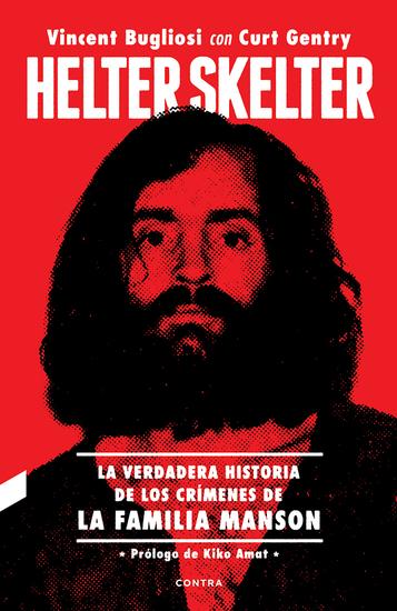 Helter Skelter: La verdadera historia de los crímenes de la Familia Manson - cover
