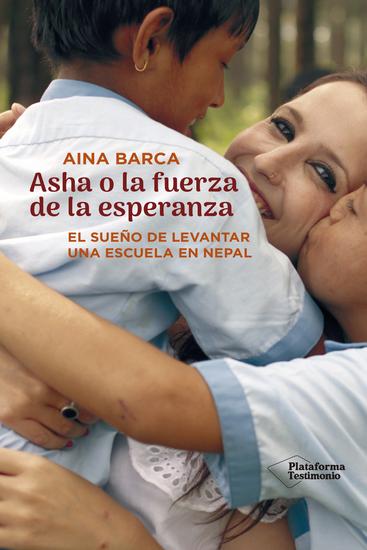 Asha o la fuerza de la esperanza - El sueño de levantar una escuela en Nepal - cover
