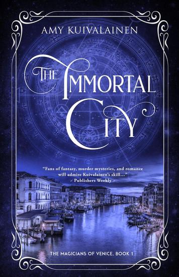 The Immortal City - The Magicians of Venice #1 - cover