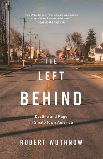 The Left Behind - Decline and Rage in Small-Town America - cover