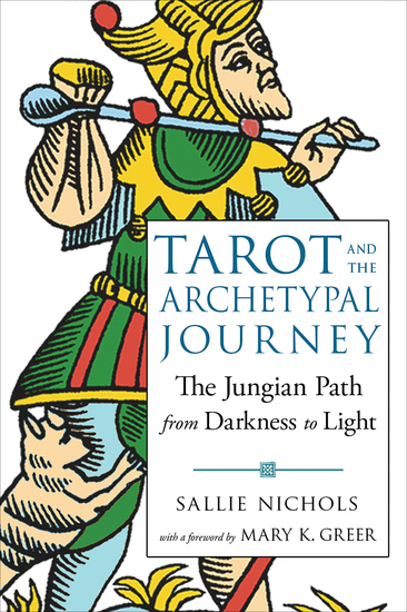 Tarot and the Archetypal Journey - The Jungian Path from Darkness to Light - cover