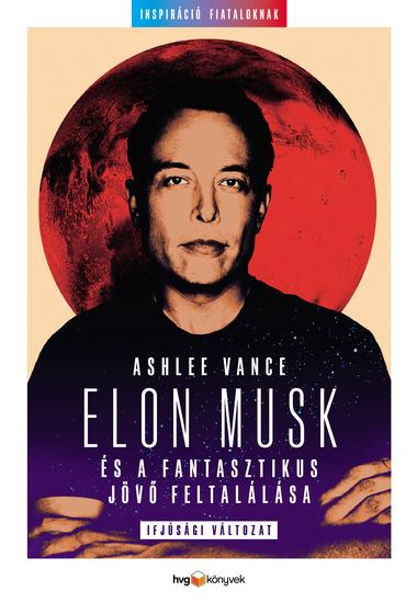 Elon Musk és a fantasztikus jövő feltalálása - cover