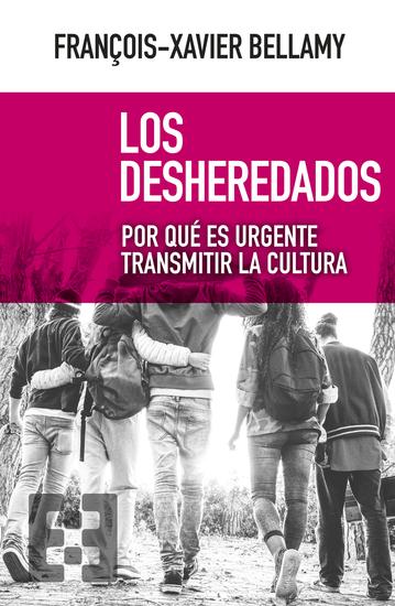 Los desheredados - Por qué es urgente transmitir la cultura - cover