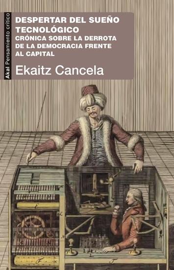 Despertar del sueño tecnológico - Crónica sobre la derrota de la democracia frente al capital - cover
