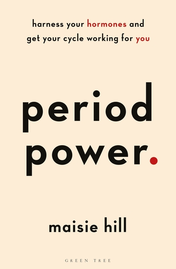Period Power - Harness Your Hormones and Get Your Cycle Working For You - cover